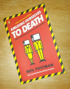 Book - Amusing Ourselves to Death
