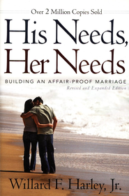 His Needs Her Needs: Building an Affair-Proof Marriage by William F. Harley, Jr.