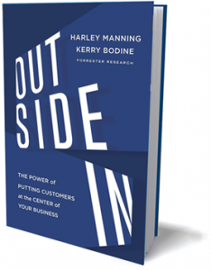 Outside In: The Power of Putting Customers at the Center of Your Business by Harley Manning and Kerry Bodine