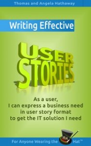 5 Rules for Writing Effective User Stories by Thomas and Angela Hathaway