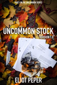 Uncommon Stock: Version 1.0 by Eliot Peper