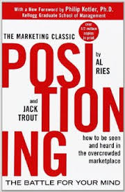 Positiong: The  Battle For Your Mind by Al Ries and Jack Trout