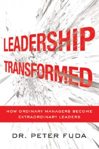 Leadership Transformed by Dr. Peter Fuda