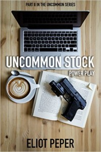 Uncommon Stock: Power Play by Eliot Peper
