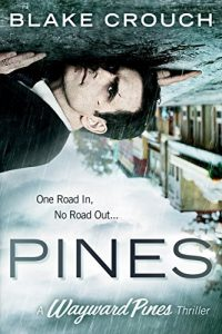 Wayward Pines Trilogy by Blake Crouch