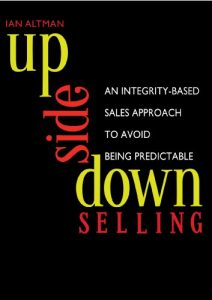 Upside Down Selling by Ian Altman