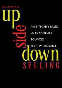 Upside Down Selling by Ian Altman
