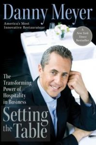 Setting the Table by Danny Meyer - Union Square Hospitality Group