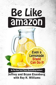 Be Like Amazon: Even a Lemonade Stand Can Do It book cover