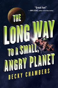 Book cover - The Long Way to a Small, Angry Planet by Becky Chambers