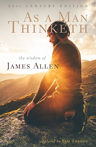 Book cover for As a Man Thinketh by James Allen (rephrased by Sam Torode)