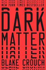 Book cover - Dark Matter by Blake Crouch