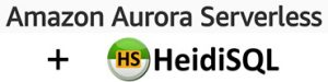 Amazon Aurora Serverless and HeidiSQL logos