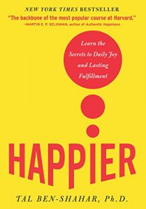 Happier: Learn the Secrets to Daily Joy and Lasting Fulfillment by Tal Ben-Shahar book cover