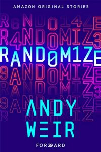 Book cover for Randomize (Amazon Forward) by Andy Weir