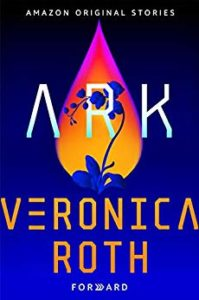 Book cover for Ark (Amazon Forward Series) by Veronica Roth