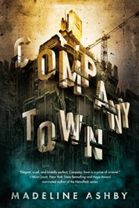 Book cover for Company Town by Madeline Ashby