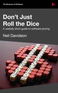 Book cover for Don't Just Roll the Dice: A usefully short guide to software pricing