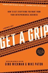 Book cover for Get A Grip: An Entrepreneurial Fable by Gino Wickman and Mike Paton