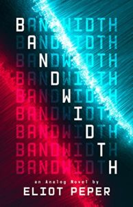 Book cover for Bandwidth by Eliot Peper