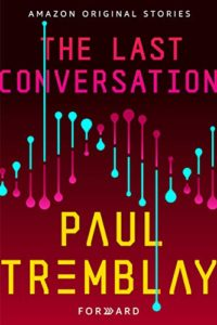 Book cover for The Last Conversation by Paul Tremblay (Amazon Forward Collection)