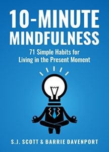 Book cover for 10-Minute Mindfulness by S.J. Scott and Barrie Davenport