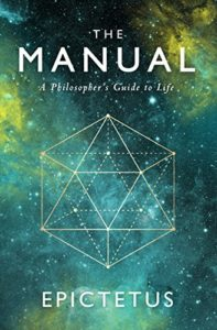 Book cover for The Manual: A Philospher's Guide to Life by Epictetus (modern translation by Sam Torode)