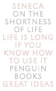 Book cover for On the Shortness of Life by Seneca (Penguin Great Ideas)