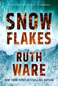 Book cover for Snowflakes by Ruth Ware (Amazon Hush Collection)