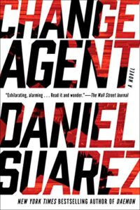 Book cover for Change Agent by Daniel Suarez