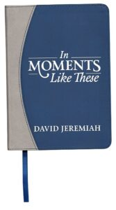 Book cover for In Moments Like These by Dr. David Jeremiah