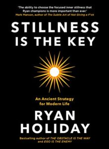 Book cover for Stillness Is the Key by Ryan Holiday
